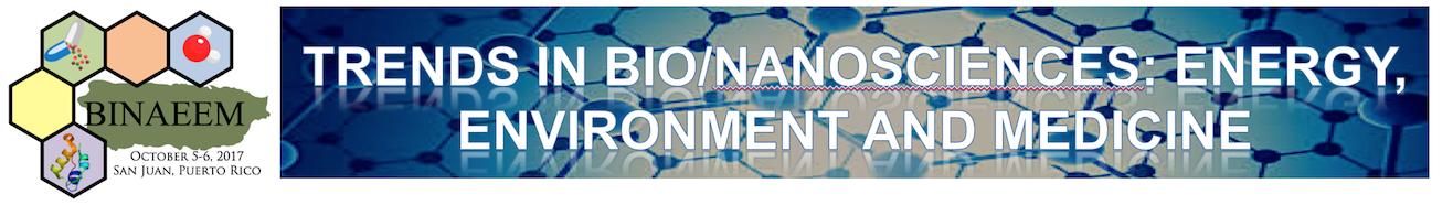 Trends in Bio/Nanosciences: Energy, Environment and Medicine (BINAEEM 2017)